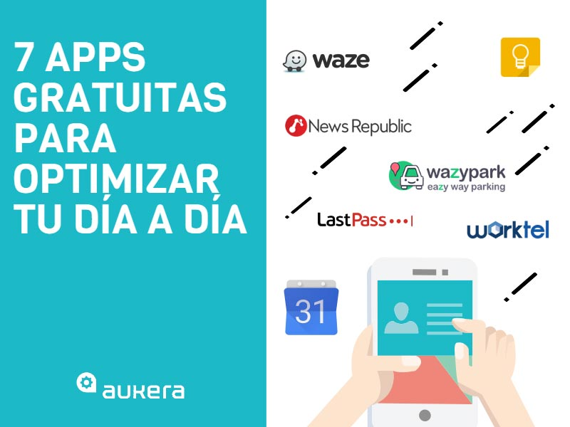 7 apps gratuitas para optimizar tu día a día