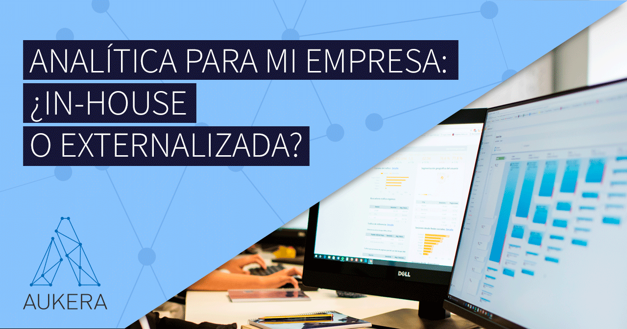 ¿Analítica in-house o externalizada?