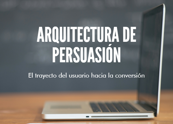 arquitectura-persuasion-usuario-conversion