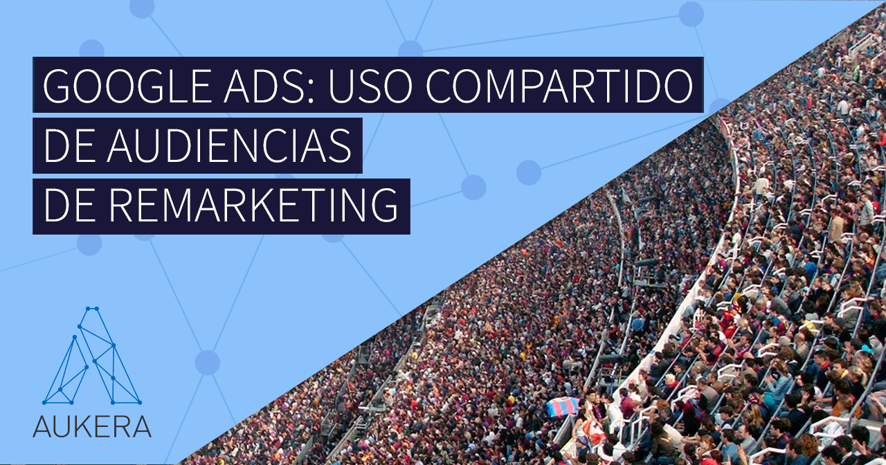 Ads: uso compartido de audiencias de remarketing