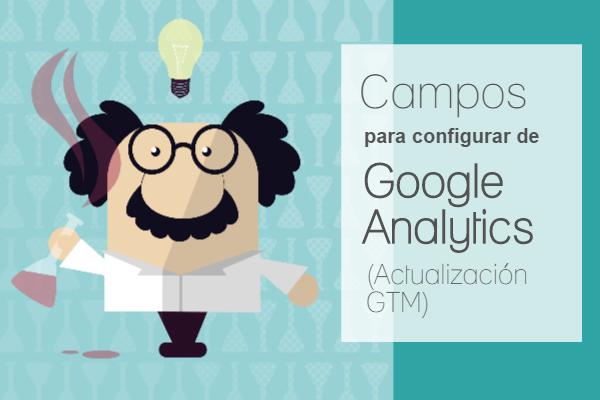 campos-configurar-google-analytics-actualizacion-gtm