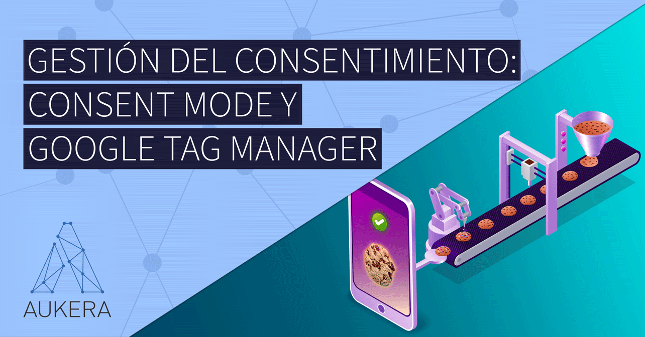 Gestion del consentimiento: Consent Mode en Google Tag Manager