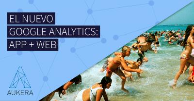El nuevo Google Analytics: web + app