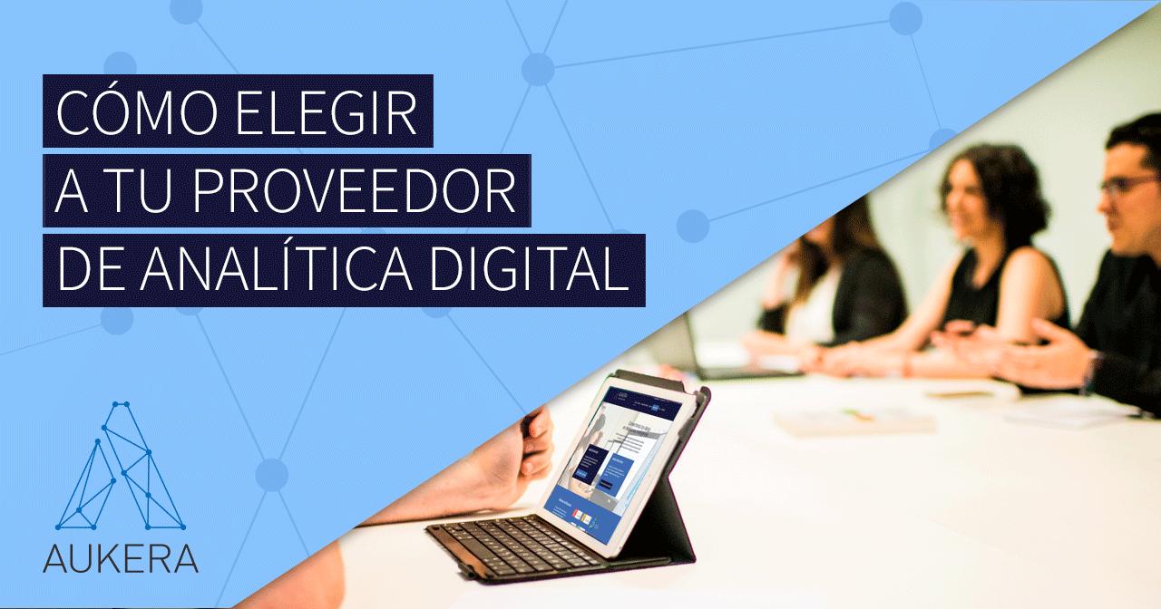 Cómo elegir proveedor de analítica digital