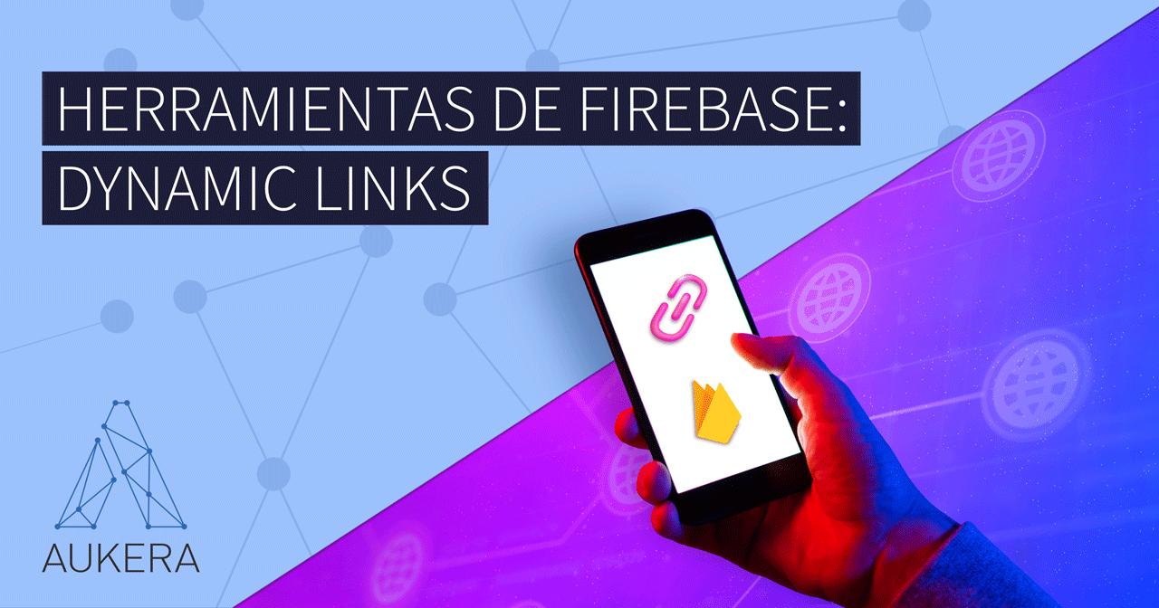Herramientas de Firebse: Dynamic Links