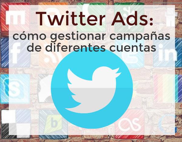 gestionar-cuentas-distintas-twitter-ads