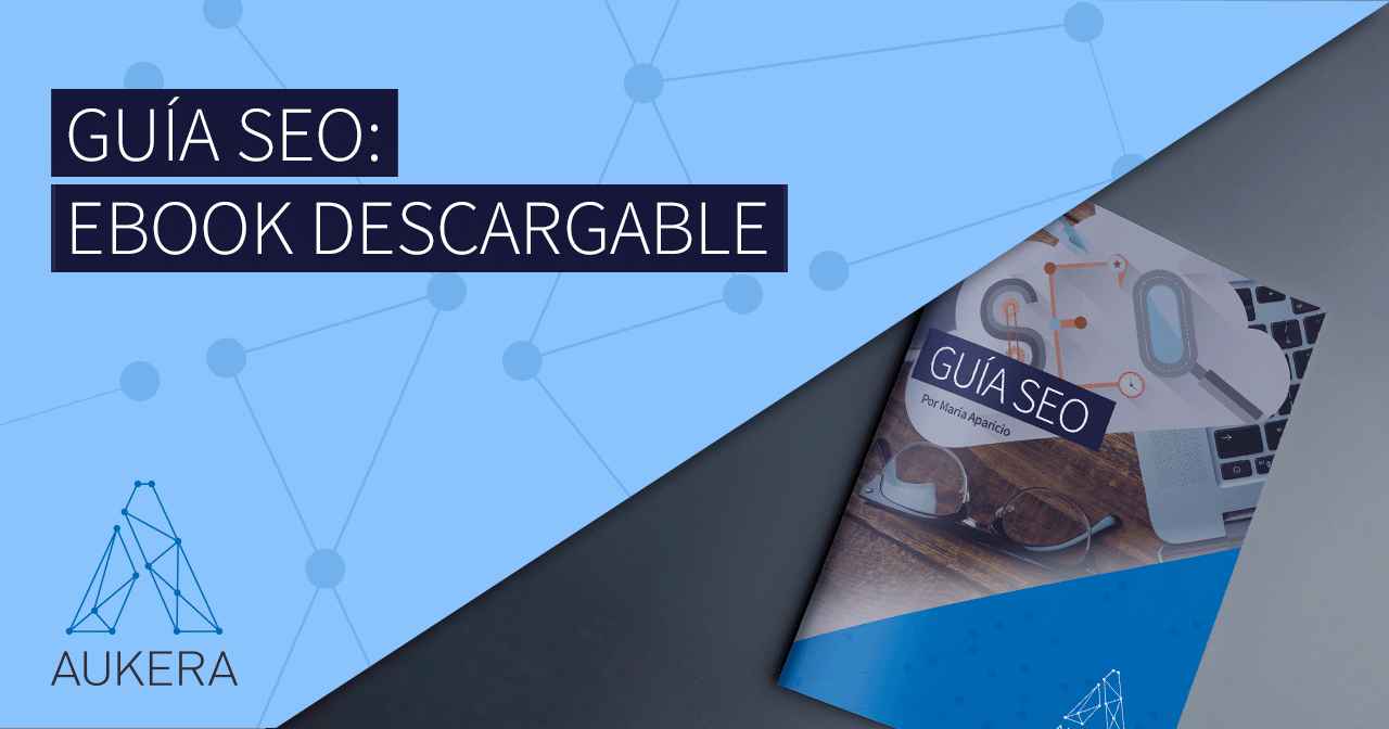 Guía SEO: ebook descargable gratis + dashboard Data Studio