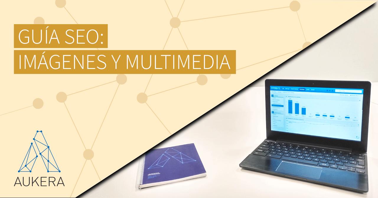 Guía SEO: imágenes y multimedia