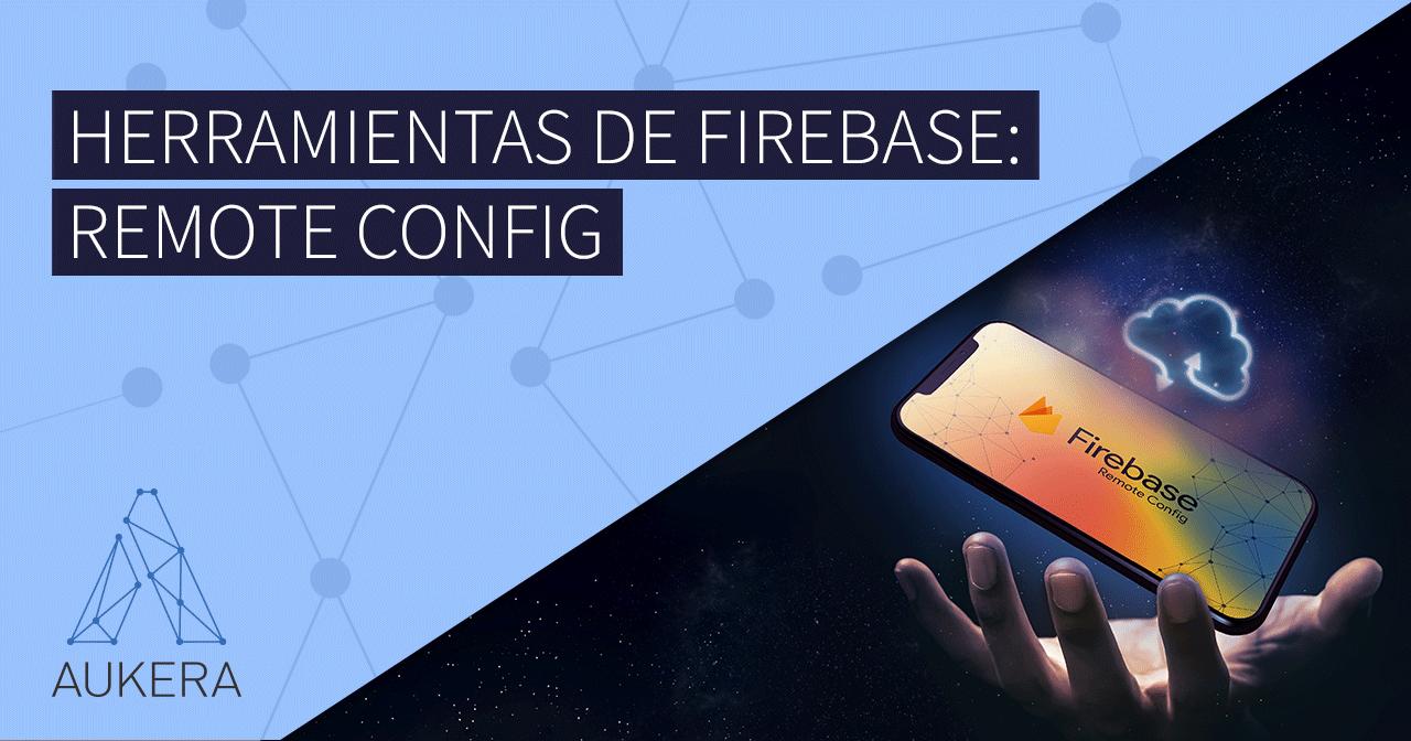 Herramientas Firebase Remote Config
