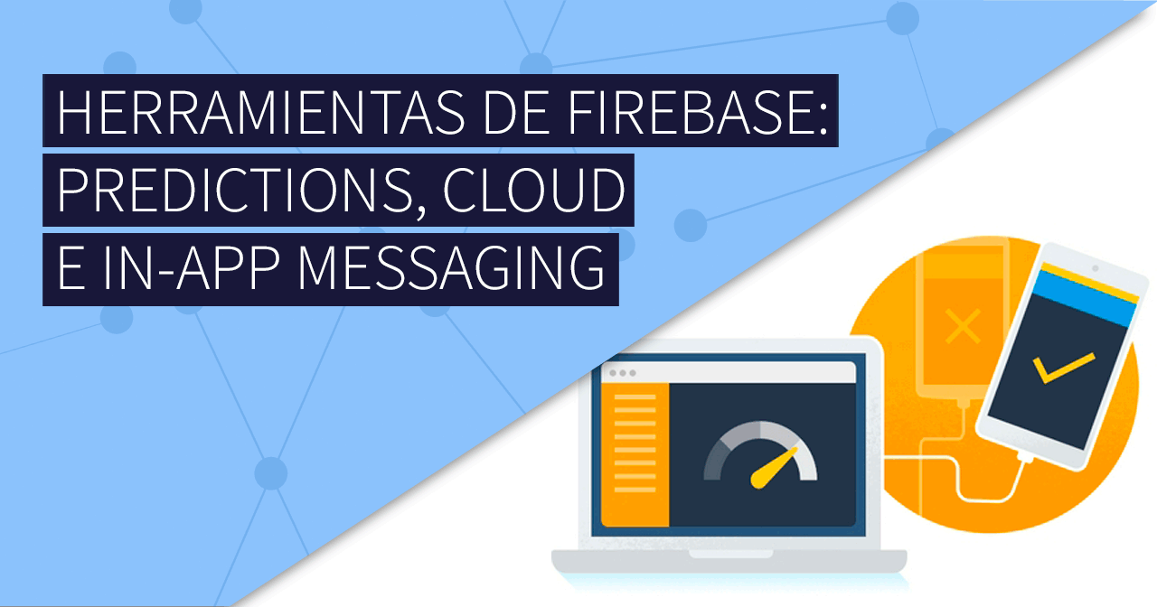Herramientas de crecimiento de Firebase