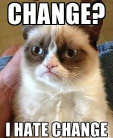 Change? I hate change!