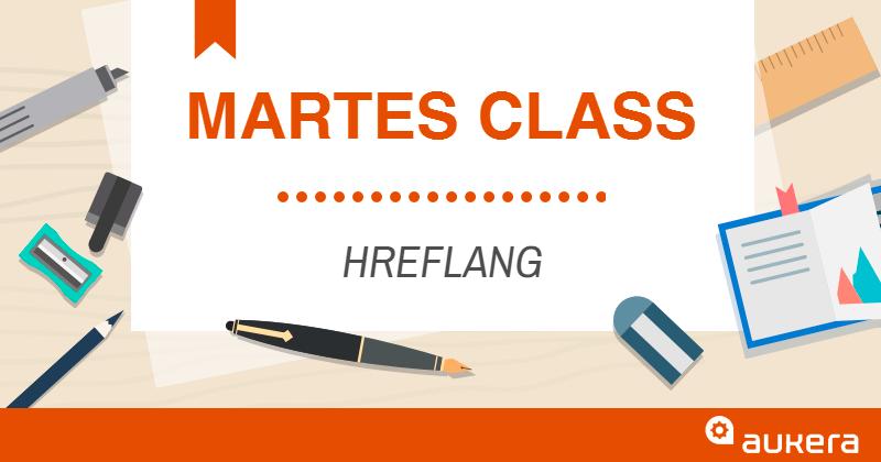 Martes Class: Hreflang