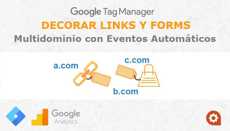Multidominio Analytics con GTM: decorate links tag GA