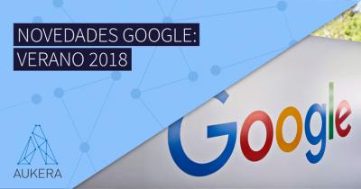 Novedades Google: verano 2018