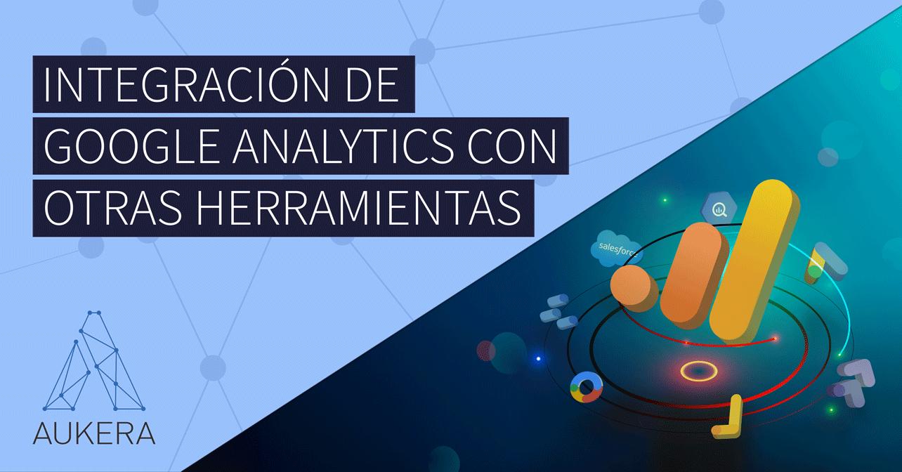Integración de Google Analytics con otras herramientas