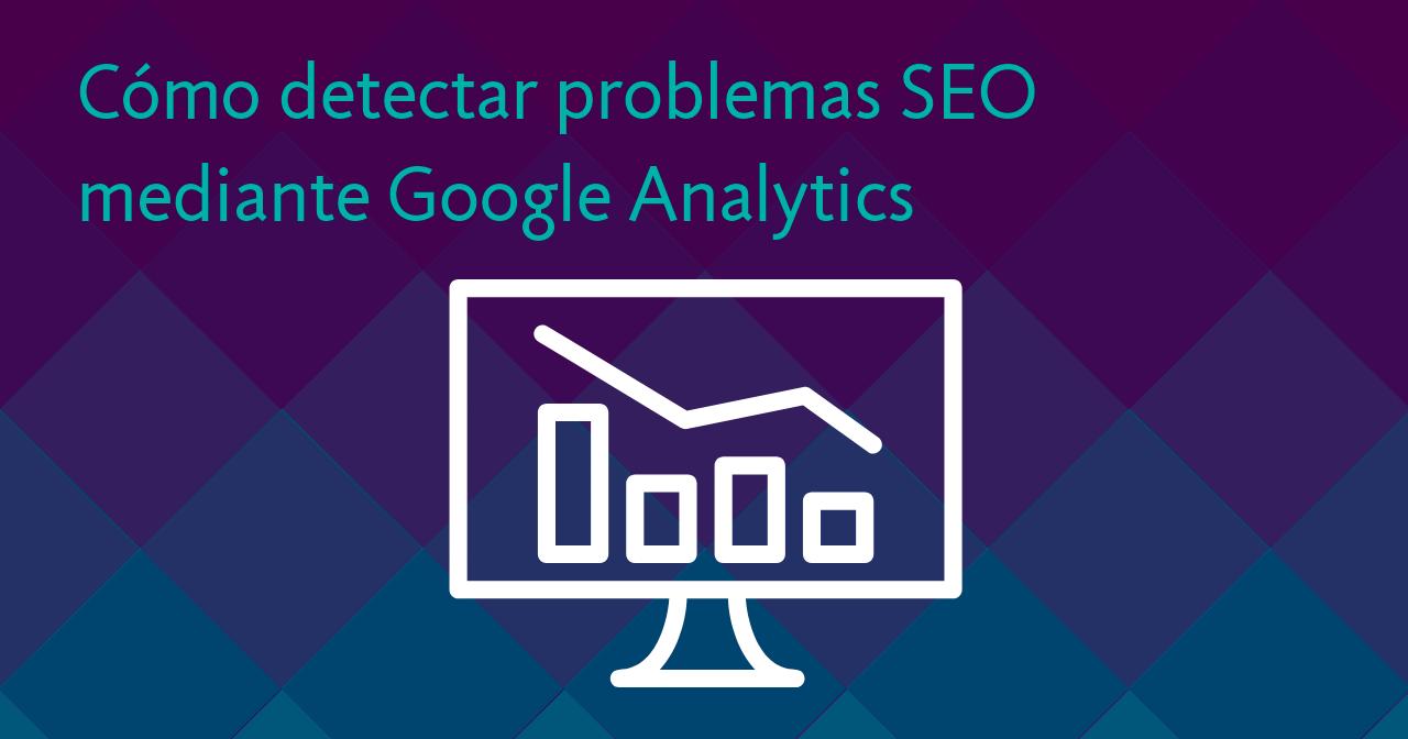 Detectar problemas SEO con Google Analytics