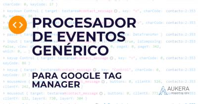 Procesador de eventos genérico para Google Tag Manager