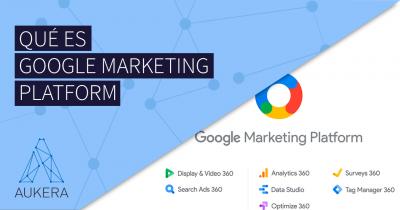 Qué es Google Marketing Platform