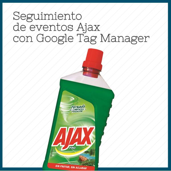 Seguimiento de eventos Ajax con Google Tag Manager