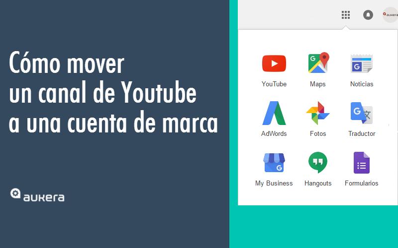 Cómo mover un canal de Youtube a una cuenta de marca